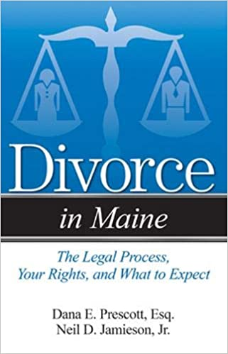 Divorce in Maine - The Legal Process Your Rights and What to Expect